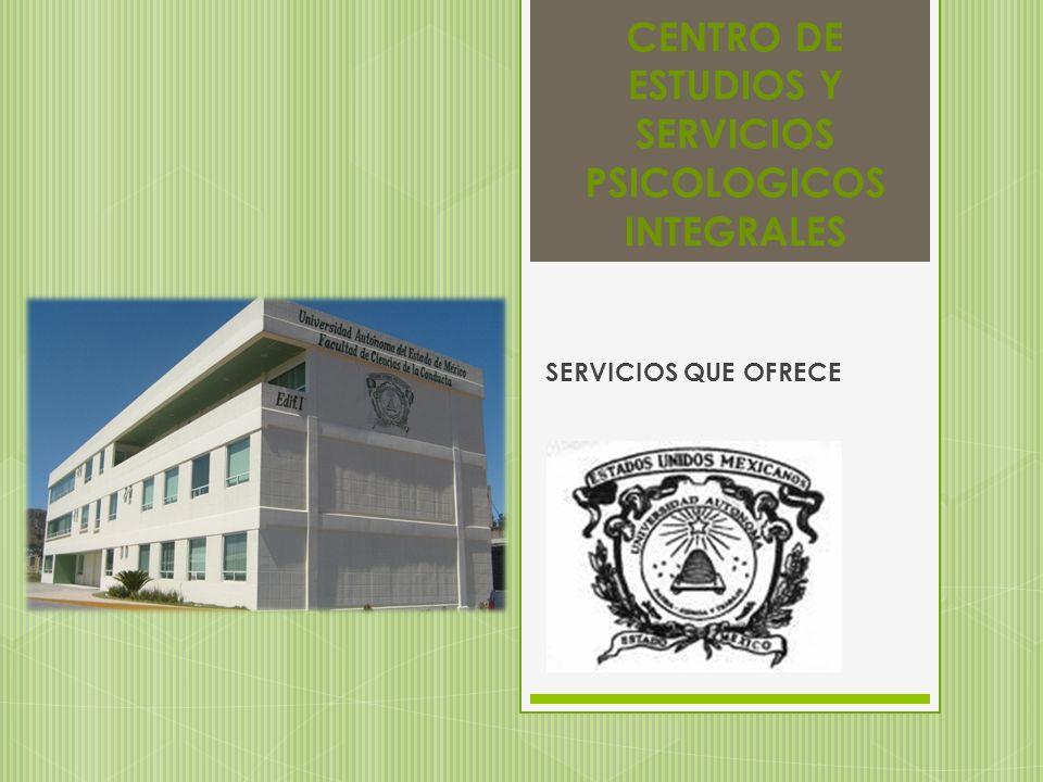 CENTRO DE ESTUDIOS Y SERVICIOS PSICOLOGICOS INTEGRALES SERVICIOS QUE OFRECE