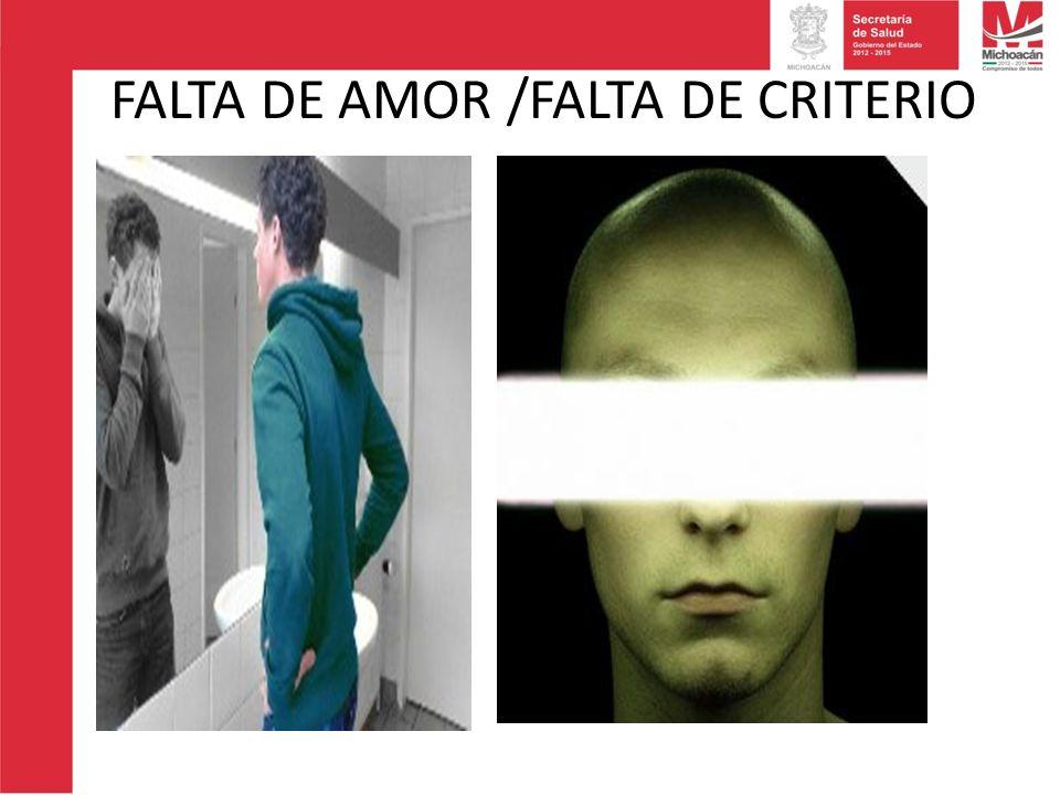 FALTA DE AMOR /FALTA DE CRITERIO