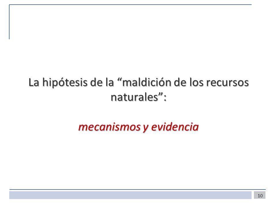 La hipótesis de la maldición de los recursos naturales: mecanismos y evidencia 10