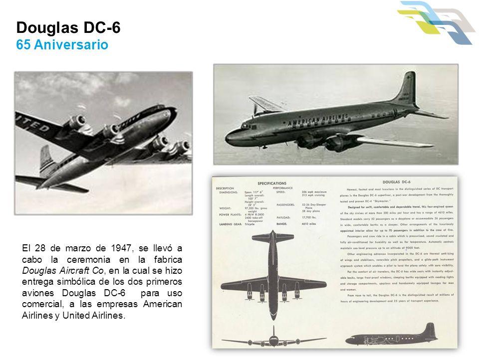 El 28 de marzo de 1947, se llevó a cabo la ceremonia en la fabrica Douglas Aircraft Co, en la cual se hizo entrega simbólica de los dos primeros avion