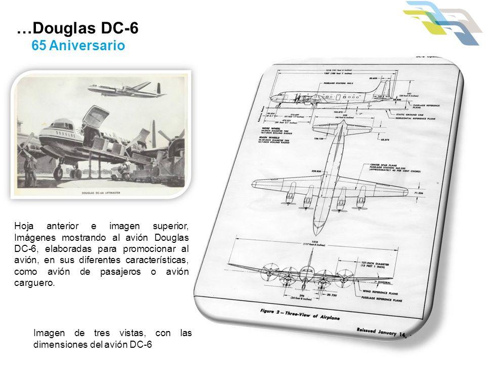 …Douglas DC-6 65 Aniversario Imagen de tres vistas, con las dimensiones del avión DC-6 Hoja anterior e imagen superior, Imágenes mostrando al avión Do