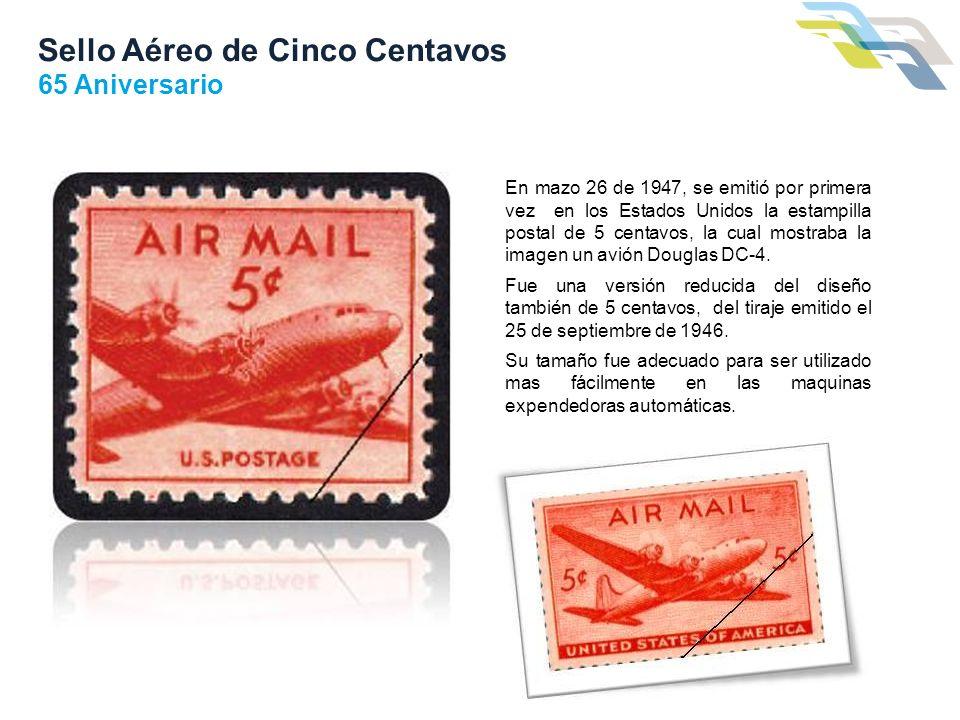 En mazo 26 de 1947, se emitió por primera vez en los Estados Unidos la estampilla postal de 5 centavos, la cual mostraba la imagen un avión Douglas DC