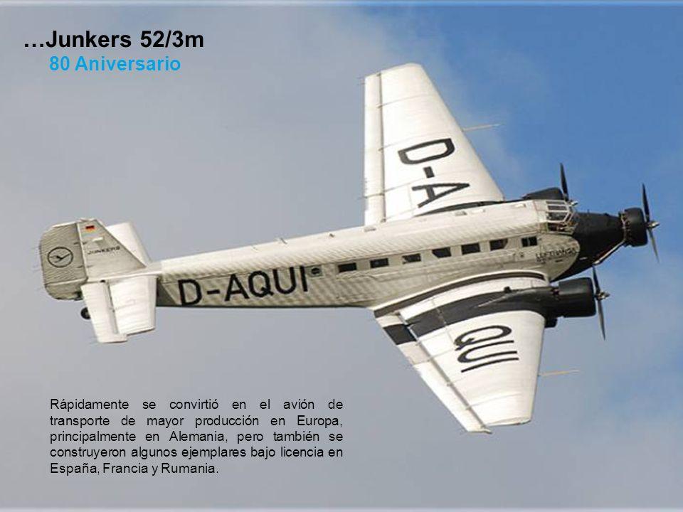 Rápidamente se convirtió en el avión de transporte de mayor producción en Europa, principalmente en Alemania, pero también se construyeron algunos eje