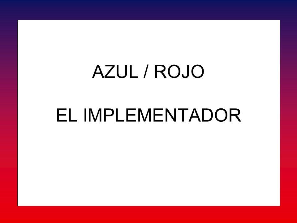 AZUL / ROJO EL IMPLEMENTADOR