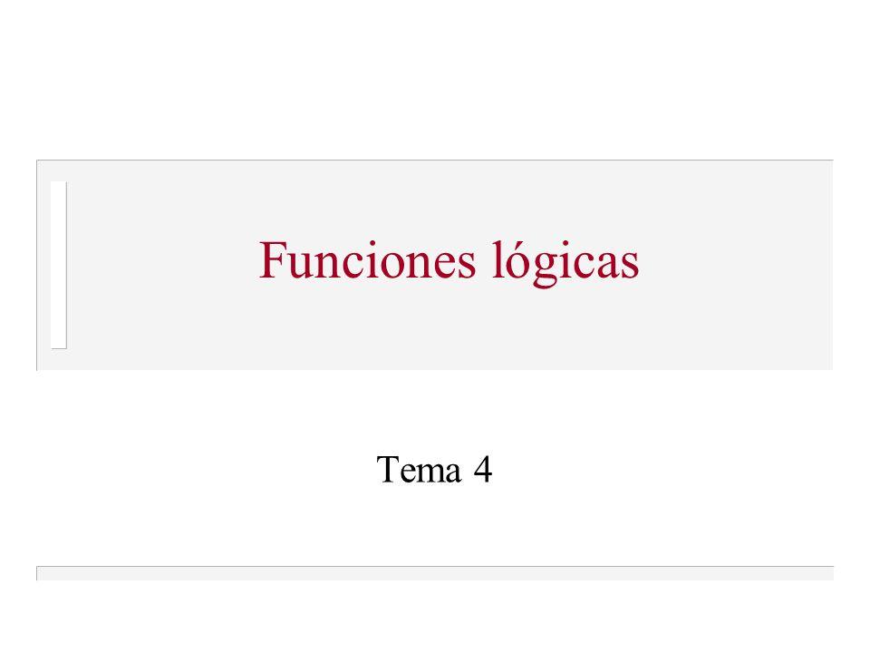 Funciones lógicas Tema 4