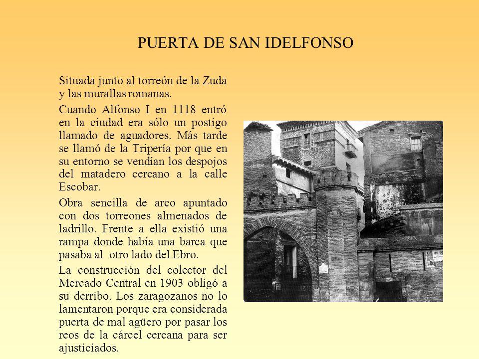 PUERTA DE SAN IDELFONSO Situada junto al torreón de la Zuda y las murallas romanas.