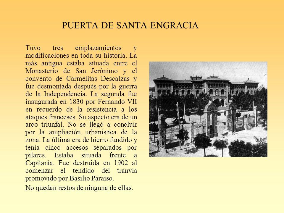 PUERTA DE SANTA ENGRACIA Tuvo tres emplazamientos y modificaciones en toda su historia.