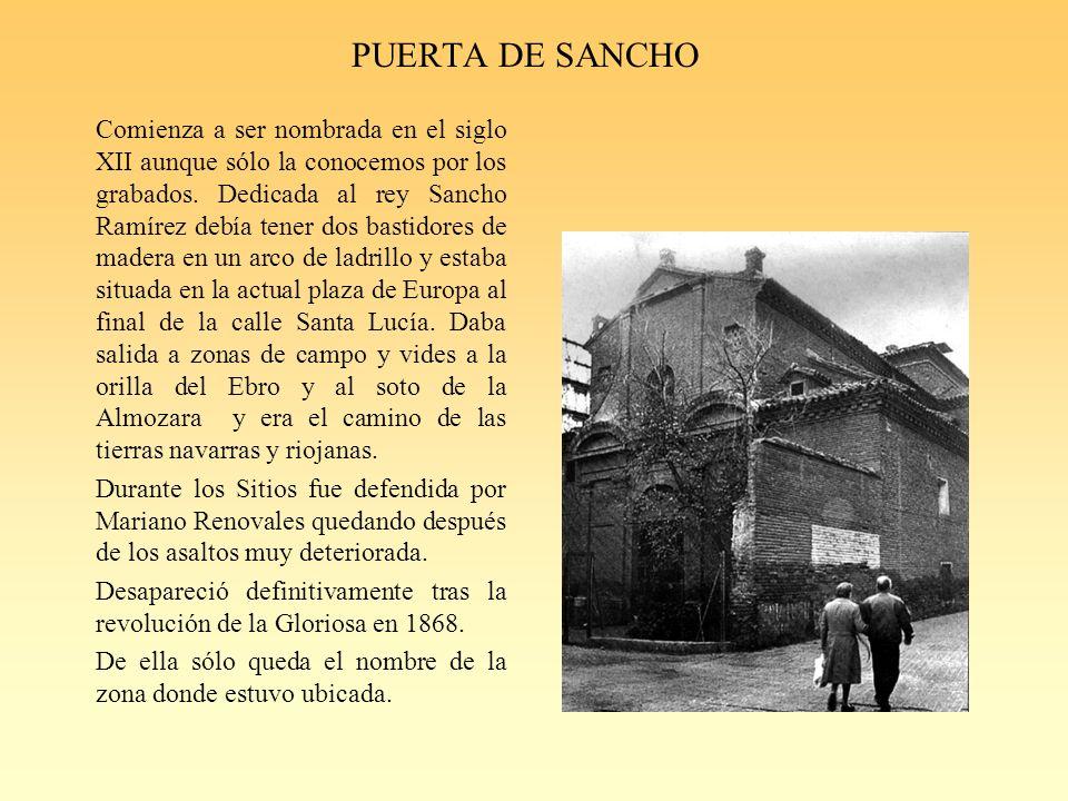 PUERTA DE SANCHO Comienza a ser nombrada en el siglo XII aunque sólo la conocemos por los grabados.