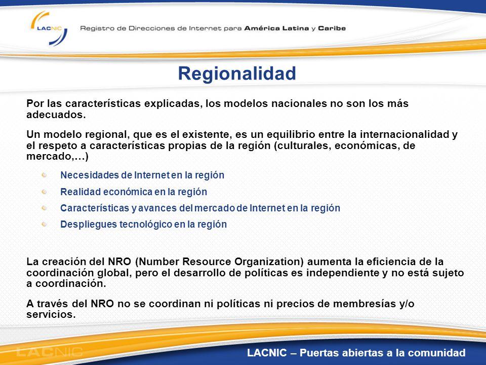 LACNIC – Puertas abiertas a la comunidad Regionalidad Por las características explicadas, los modelos nacionales no son los más adecuados. Un modelo r