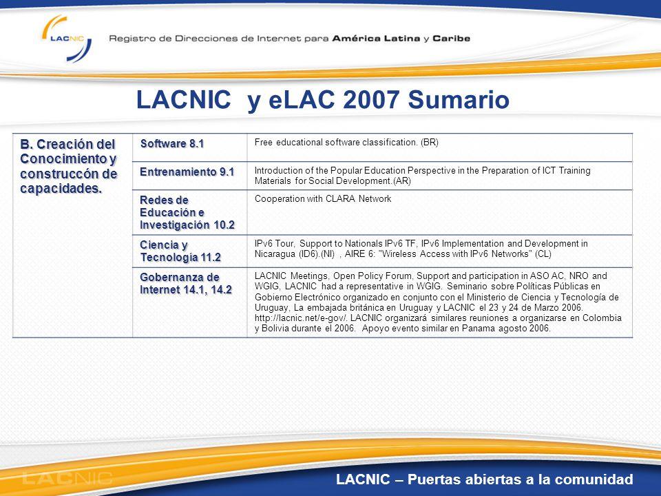LACNIC – Puertas abiertas a la comunidad LACNIC y eLAC 2007 Sumario B. Creación del Conocimiento y construccón de capacidades. Software 8.1 Free educa