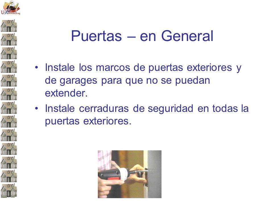 Puertas – en General Instale los marcos de puertas exteriores y de garages para que no se puedan extender.