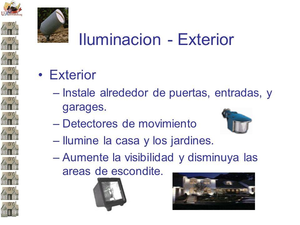 Iluminacion - Exterior Exterior –Instale alrededor de puertas, entradas, y garages.