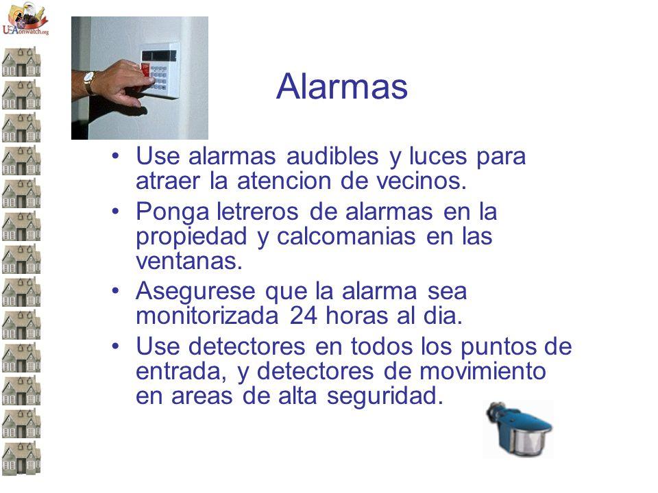 Alarmas Use alarmas audibles y luces para atraer la atencion de vecinos.