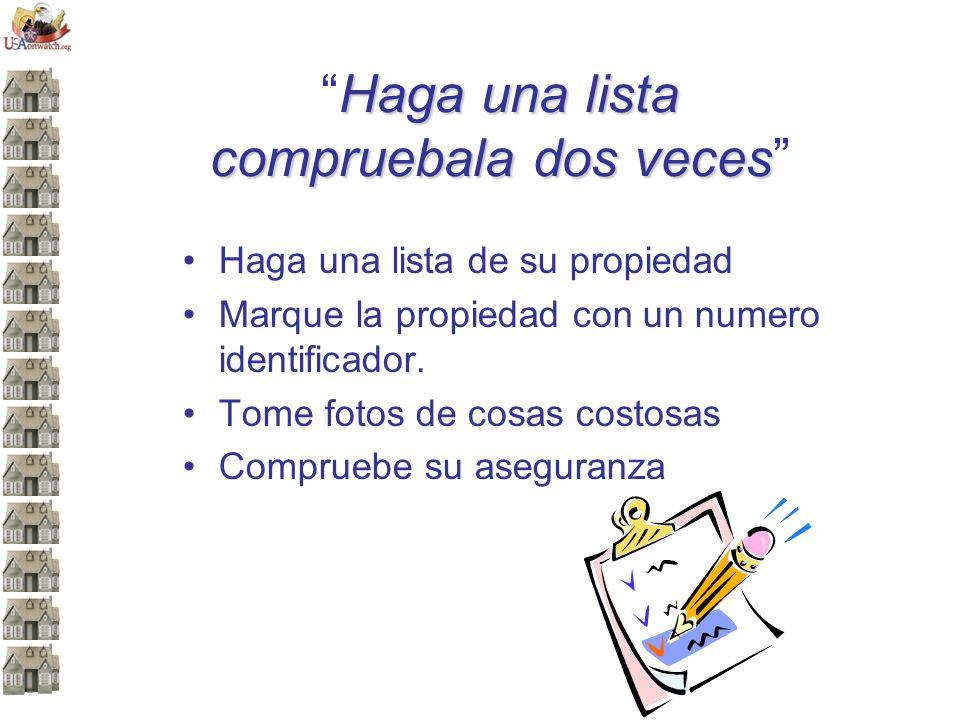 Haga una lista compruebala dos vecesHaga una lista compruebala dos veces Haga una lista de su propiedad Marque la propiedad con un numero identificador.