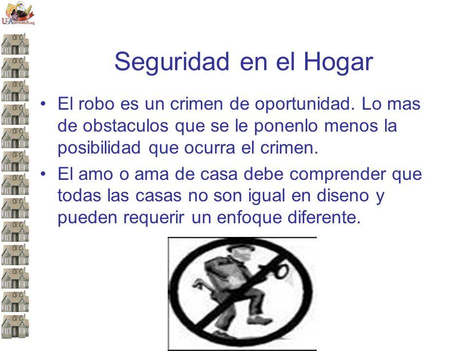 Seguridad en el Hogar El robo es un crimen de oportunidad.