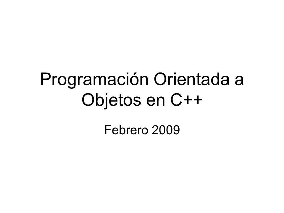 Programación Orientada a Objetos en C++ Febrero 2009