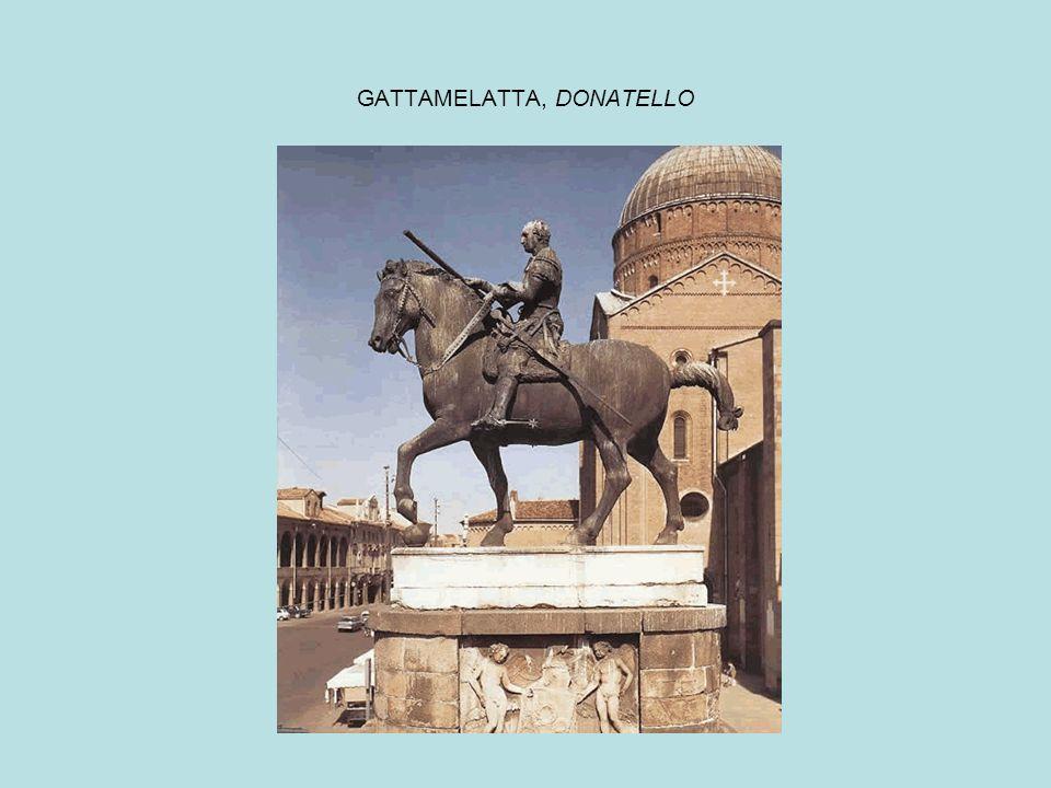 GATTAMELATTA, DONATELLO