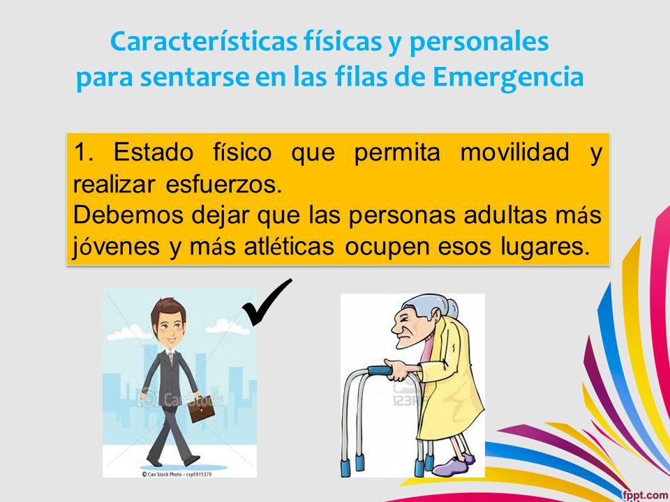 Características físicas y personales para sentarse en las filas de Emergencia 1.