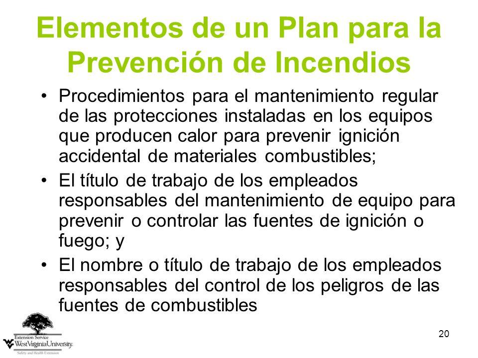 20 Elementos de un Plan para la Prevención de Incendios Procedimientos para el mantenimiento regular de las protecciones instaladas en los equipos que