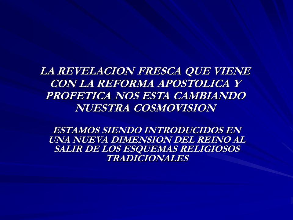 ESTAMOS SIENDO INTRODUCIDOS EN UNA NUEVA DIMENSION DEL REINO AL SALIR DE LOS ESQUEMAS RELIGIOSOS TRADICIONALES LA REVELACION FRESCA QUE VIENE CON LA R