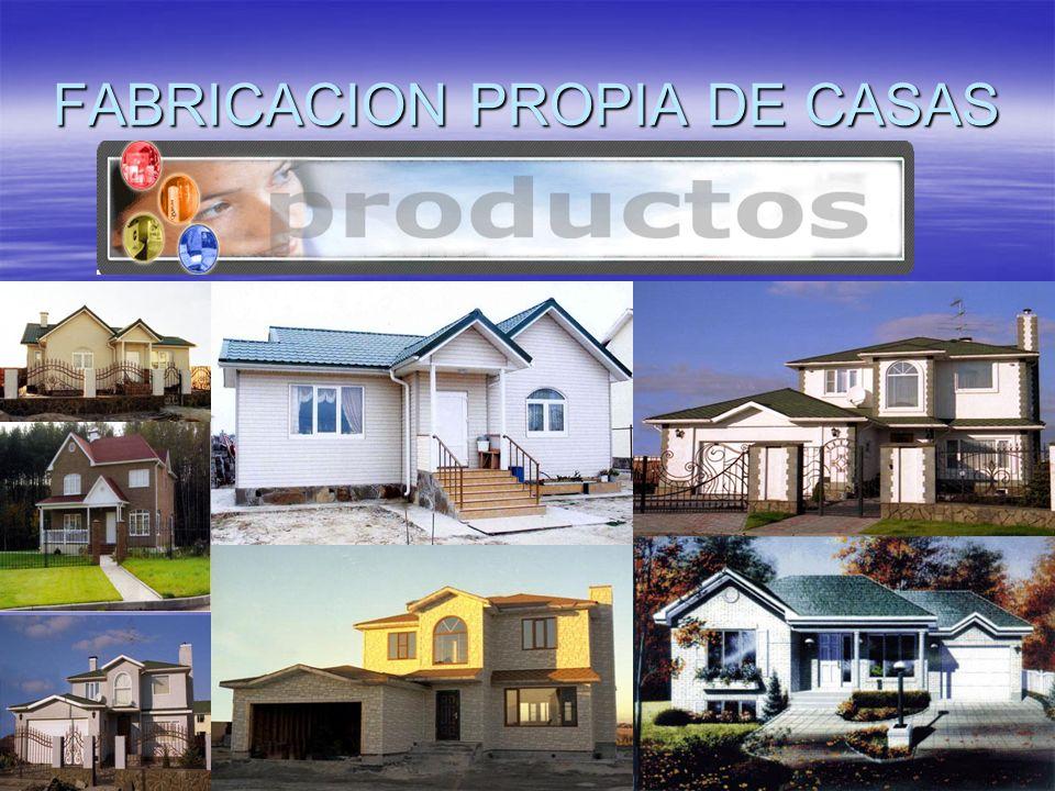 FABRICACION PROPIA DE CASAS