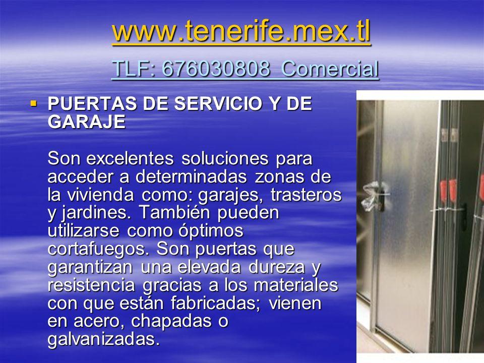 www.tenerife.mex.tl www.tenerife.mex.tl TLF: 676030808 Comercial www.tenerife.mex.tl PUERTAS DE SERVICIO Y DE GARAJE Son excelentes soluciones para ac