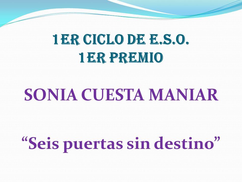 1er CICLO DE E.S.O. 1er PREMIO SONIA CUESTA MANIAR Seis puertas sin destino