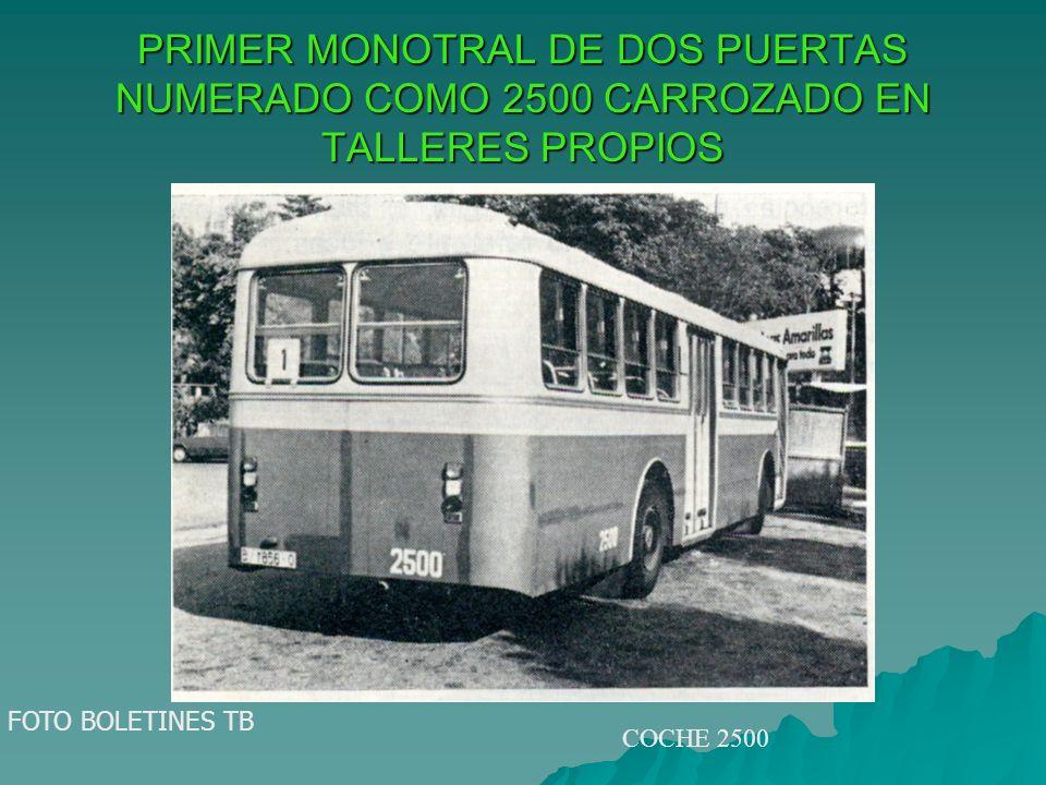 PRIMER MONOTRAL DE DOS PUERTAS NUMERADO COMO 2500 CARROZADO EN TALLERES PROPIOS FOTO BOLETINES TB COCHE 2500