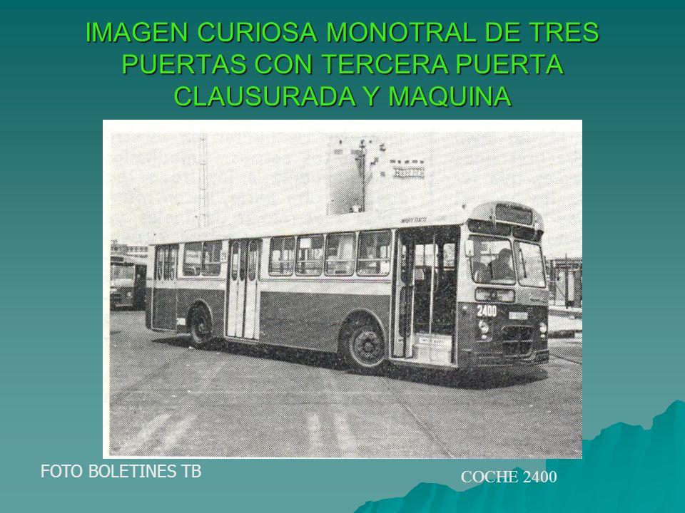 IMAGEN CURIOSA MONOTRAL DE TRES PUERTAS CON TERCERA PUERTA CLAUSURADA Y MAQUINA FOTO BOLETINES TB COCHE 2400