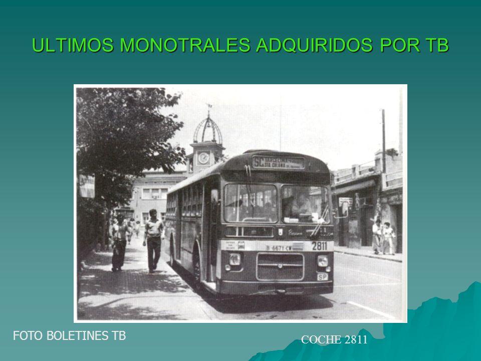 ULTIMOS MONOTRALES ADQUIRIDOS POR TB FOTO BOLETINES TB COCHE 2811