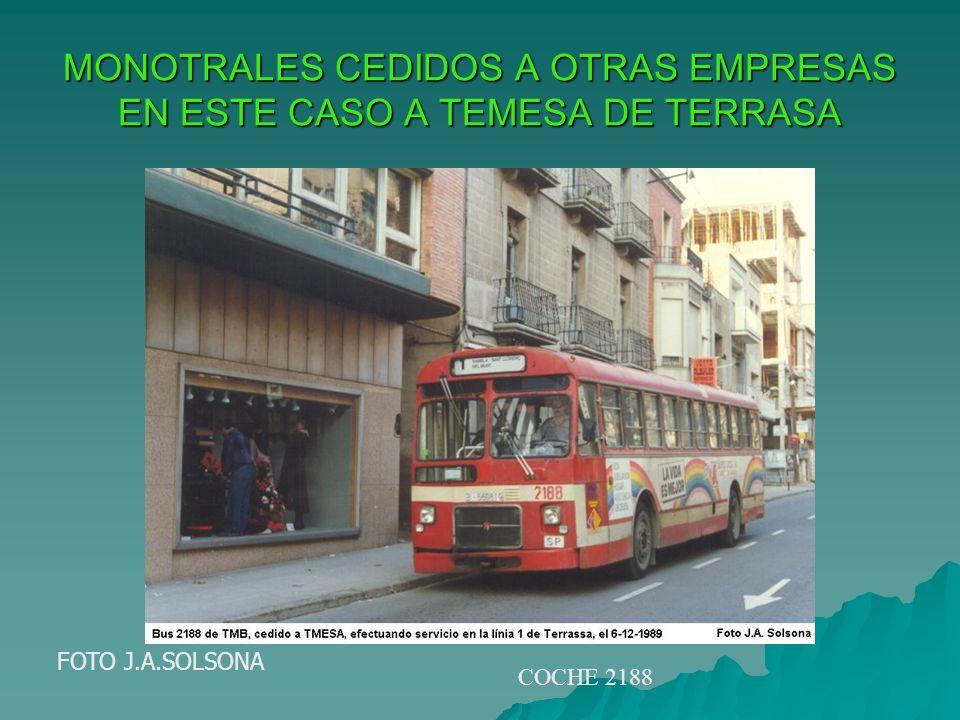MONOTRALES CEDIDOS A OTRAS EMPRESAS EN ESTE CASO A TEMESA DE TERRASA FOTO J.A.SOLSONA COCHE 2188