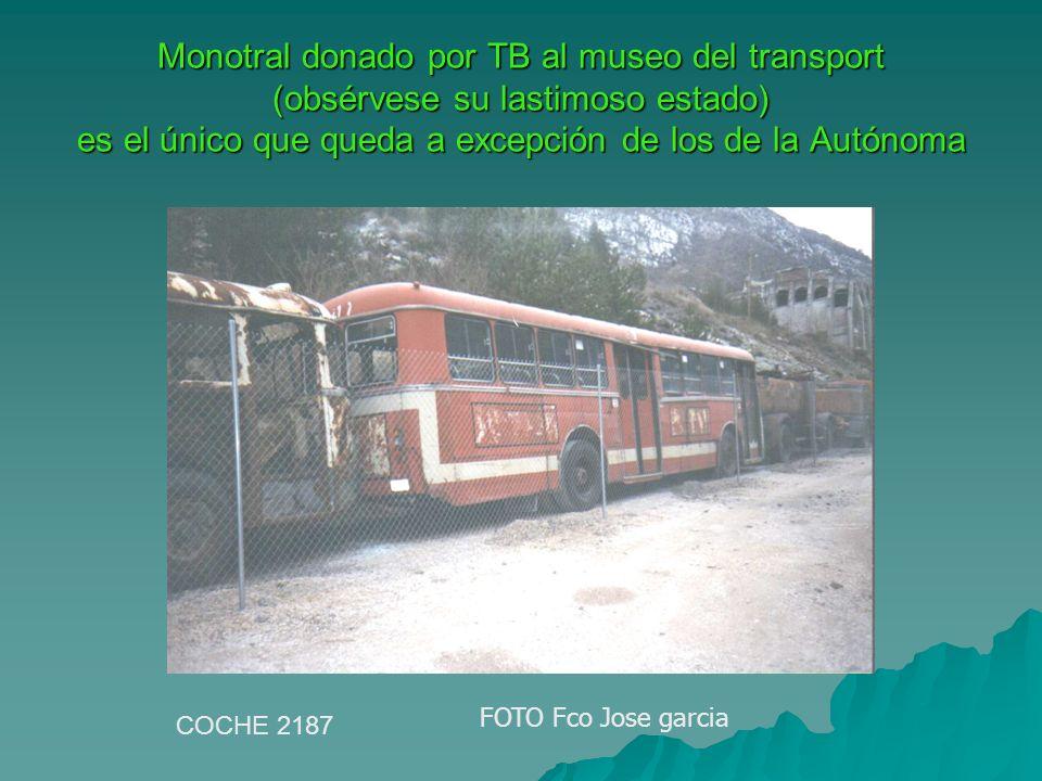 Monotral donado por TB al museo del transport (obsérvese su lastimoso estado) es el único que queda a excepción de los de la Autónoma COCHE 2187 FOTO