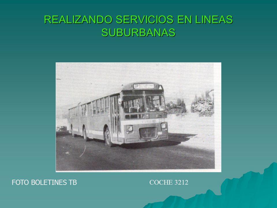 REALIZANDO SERVICIOS EN LINEAS SUBURBANAS FOTO BOLETINES TB COCHE 3212