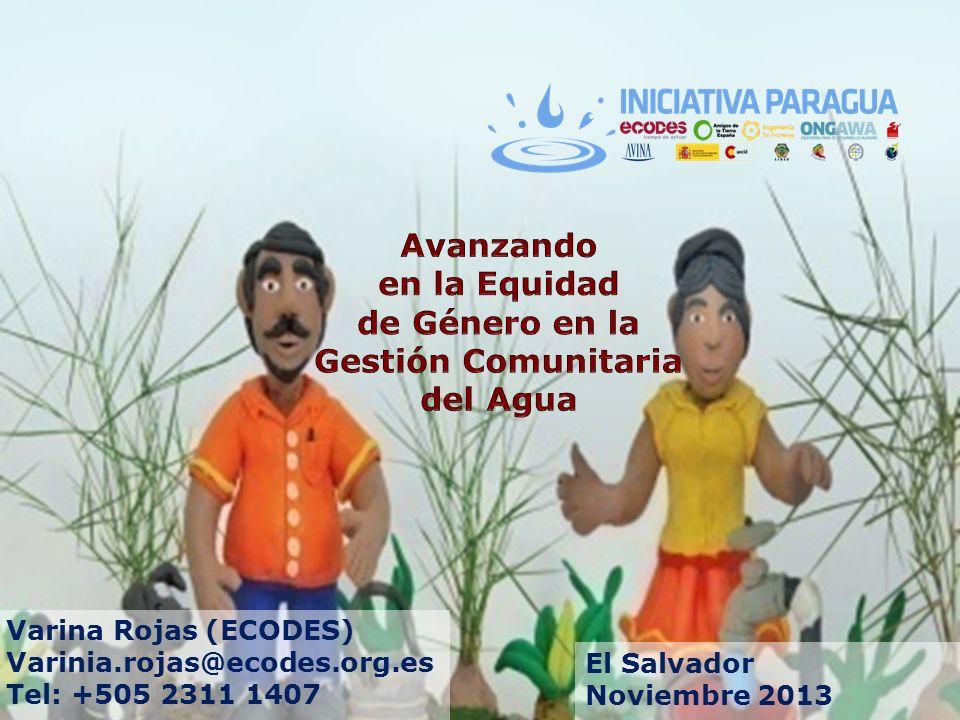 Varina Rojas (ECODES) Varinia.rojas@ecodes.org.es Tel: +505 2311 1407 El Salvador Noviembre 2013