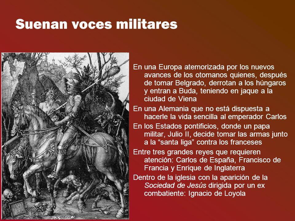 Suenan voces militares En una Europa atemorizada por los nuevos avances de los otomanos quienes, después de tomar Belgrado, derrotan a los húngaros y