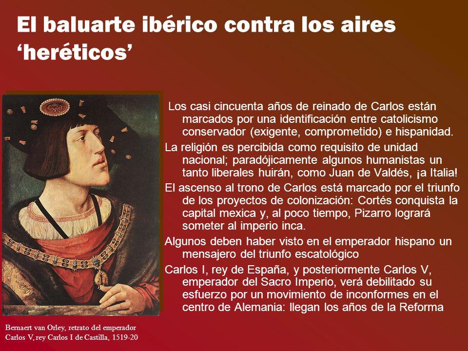 El baluarte ibérico contra los aires heréticos Los casi cincuenta años de reinado de Carlos están marcados por una identificación entre catolicismo conservador (exigente, comprometido) e hispanidad.