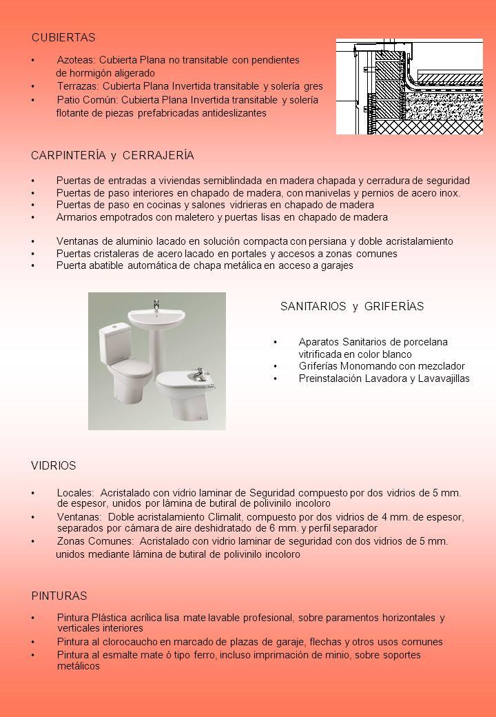 INSTALACIONES SANEAMIENTO: –Red Vertical en PVC de diámetro mínimo 100 mm.