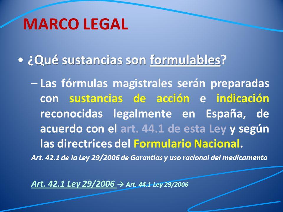 Qué sustancias son formulables¿Qué sustancias son formulables? –Las fórmulas magistrales serán preparadas con sustancias de acción e indicación recono