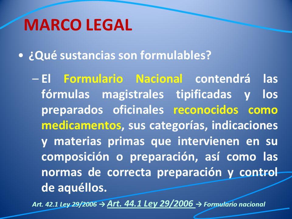 ¿Qué sustancias son formulables? –El Formulario Nacional contendrá las fórmulas magistrales tipificadas y los preparados oficinales reconocidos como m