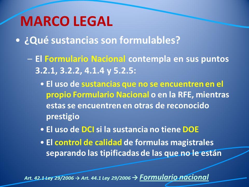 ¿Qué sustancias son formulables? –El Formulario Nacional contempla en sus puntos 3.2.1, 3.2.2, 4.1.4 y 5.2.5: El uso de sustancias que no se encuentre
