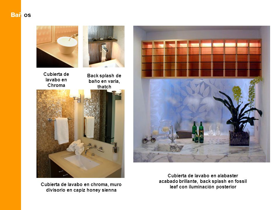 Bañ osBañ Cubierta de lavabo en Chroma Back splash de baño en varia, thatch Cubierta de lavabo en chroma, muro divisorio en capiz honey sienna Cubiert