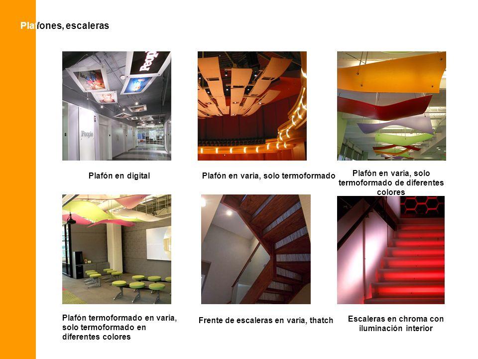 Plafones, escalerasPlaf Plafón en varia, solo termoformado Plafón en varia, solo termoformado de diferentes colores Plafón en digital Plafón termoform