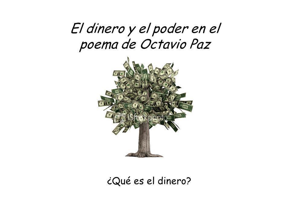 ¿Qué es el dinero? El dinero y el poder en el poema de Octavio Paz