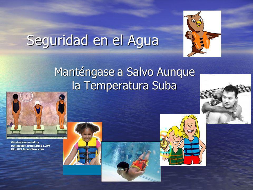 Seguridad en el Agua Manténgase a Salvo Aunque la Temperatura Suba illustrations used by permission from LEE & LOW BOOKS, leeandlow.com