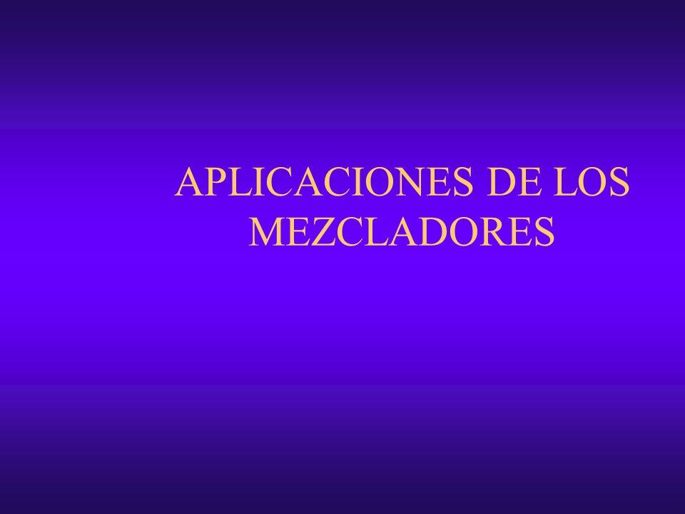 APLICACIONES DE LOS MEZCLADORES