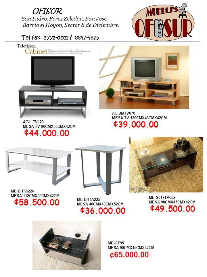 OFISUR San Isidro, Pérez Zeledón, San José Barrio el Hoyon, Sector 8 de Diciembre. Tel fax. 2772-0012 / 8842-4825 AC-ILTV123 MESA TV 80CMX55CMX42CM ¢4