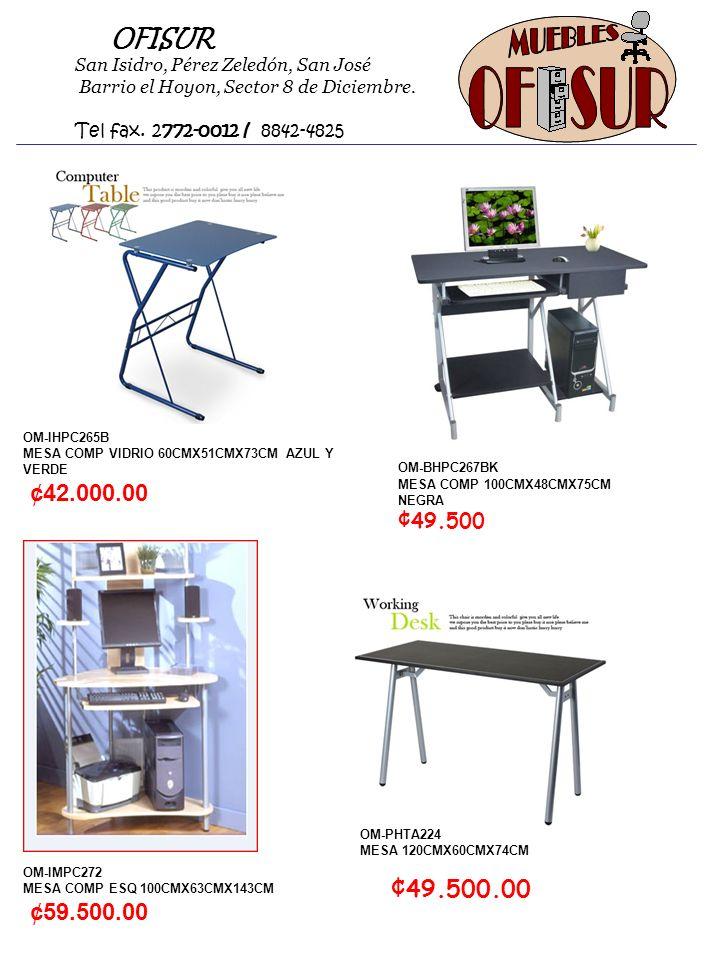 OFISUR San Isidro, Pérez Zeledón, San José Barrio el Hoyon, Sector 8 de Diciembre. Tel fax. 2772-0012 / 8842-4825 OM-IHPC265B MESA COMP VIDRIO 60CMX51