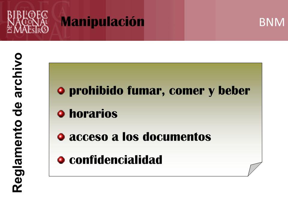 BNM Formación prohibido fumar, comer y beber horarios acceso a los documentos confidencialidad Funciones del Archivero BNM Manipulación Reglamento de