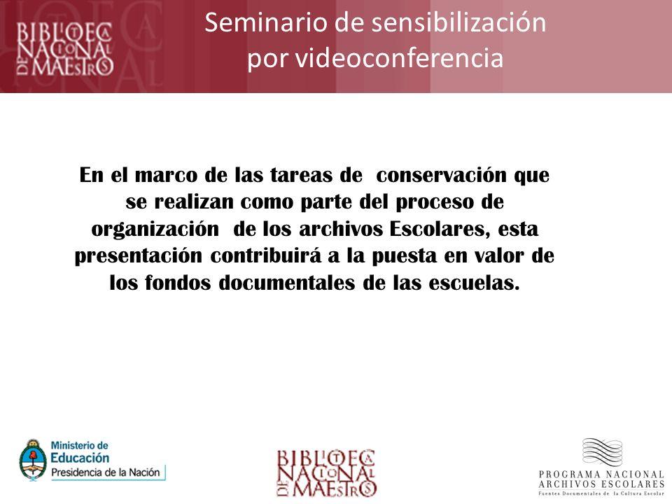 Seminario de sensibilización por videoconferencia En el marco de las tareas de conservación que se realizan como parte del proceso de organización de