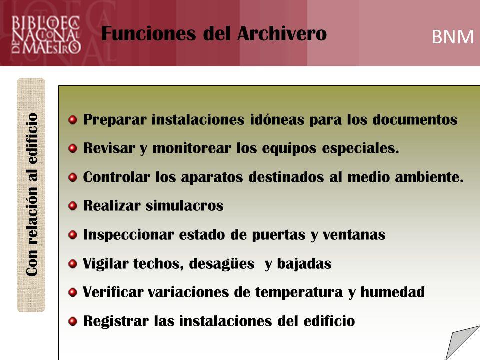 BNM Formación Preparar instalaciones idóneas para los documentos Revisar y monitorear los equipos especiales. Controlar los aparatos destinados al med